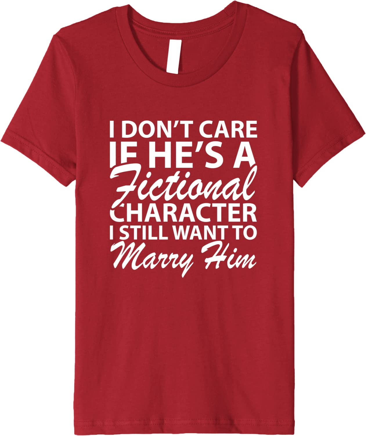 Dont Care Hes Fictional Character Still Marry Him Reader Gift Ideas Vneck TShirt