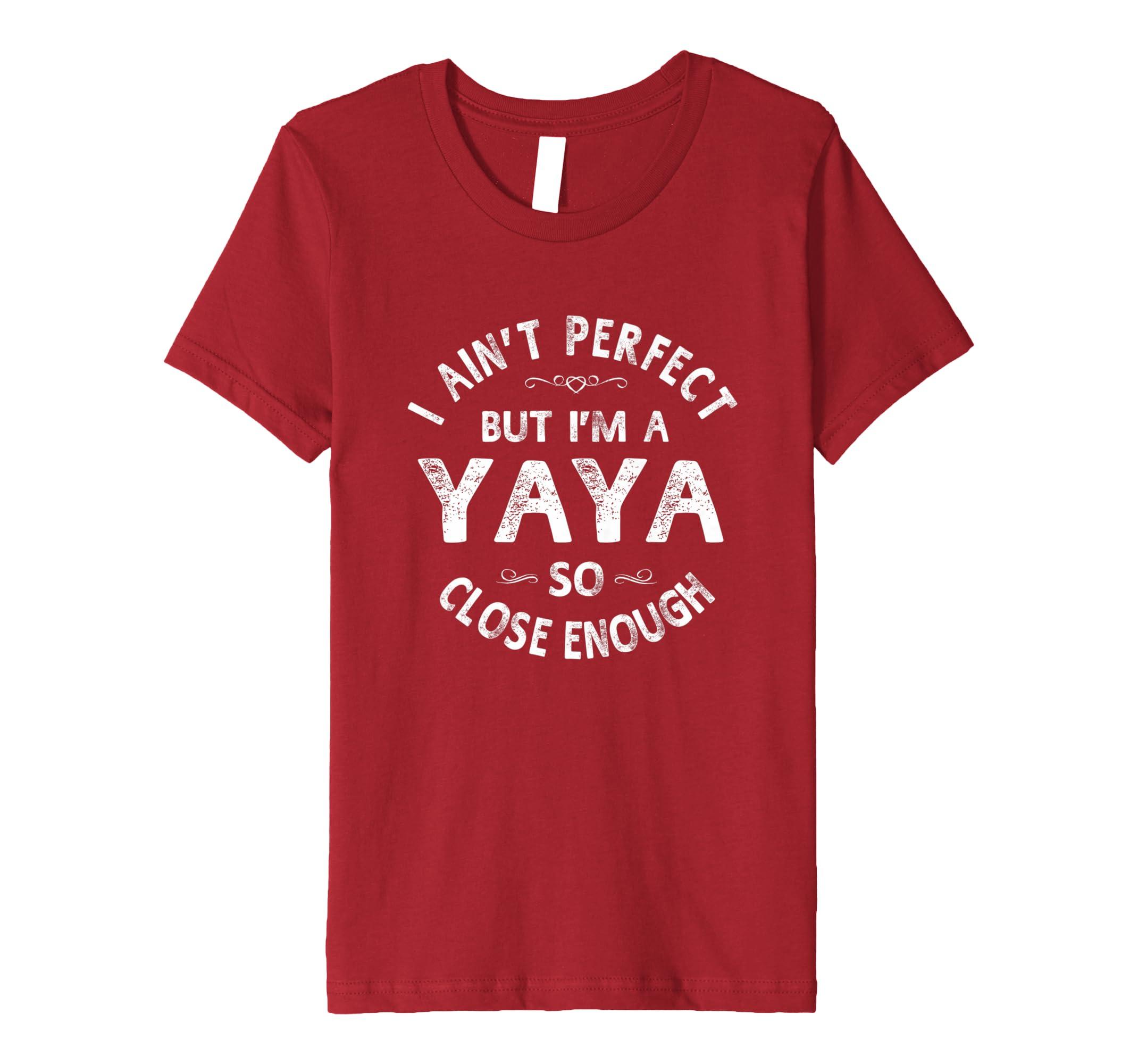 f0b65ee3b9b17e I Ain  t Perfect But I  m a YAYA Oma Mütter Geschenk T-Shirt  Amazon.de   Bekleidung