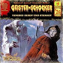 Venedig sehen und sterben: Geister-Schocker 26