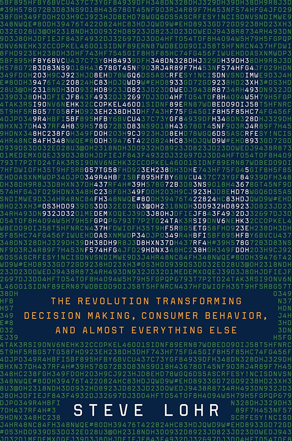 恋人彼女はニコチンData-ism: The Revolution Transforming Decision Making, Consumer Behavior, and Almost Everything Else (English Edition)