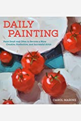 Daily Painting: Paint Small and Often To Become a More Creative, Productive, and Successful Artist (English Edition) Format Kindle