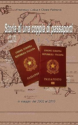 Storia di una coppia di passaporti: In viaggio dal 2002 al 2010