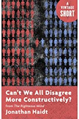 Can't We All Disagree More Constructively?: from The Righteous Mind (Kindle Single) (A Vintage Short) Kindle Edition