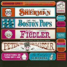 Variations on How Dry I Am Peter and the Commissar [feat. Arthur Fiedler & Boston Pops Orchestra] (Live)