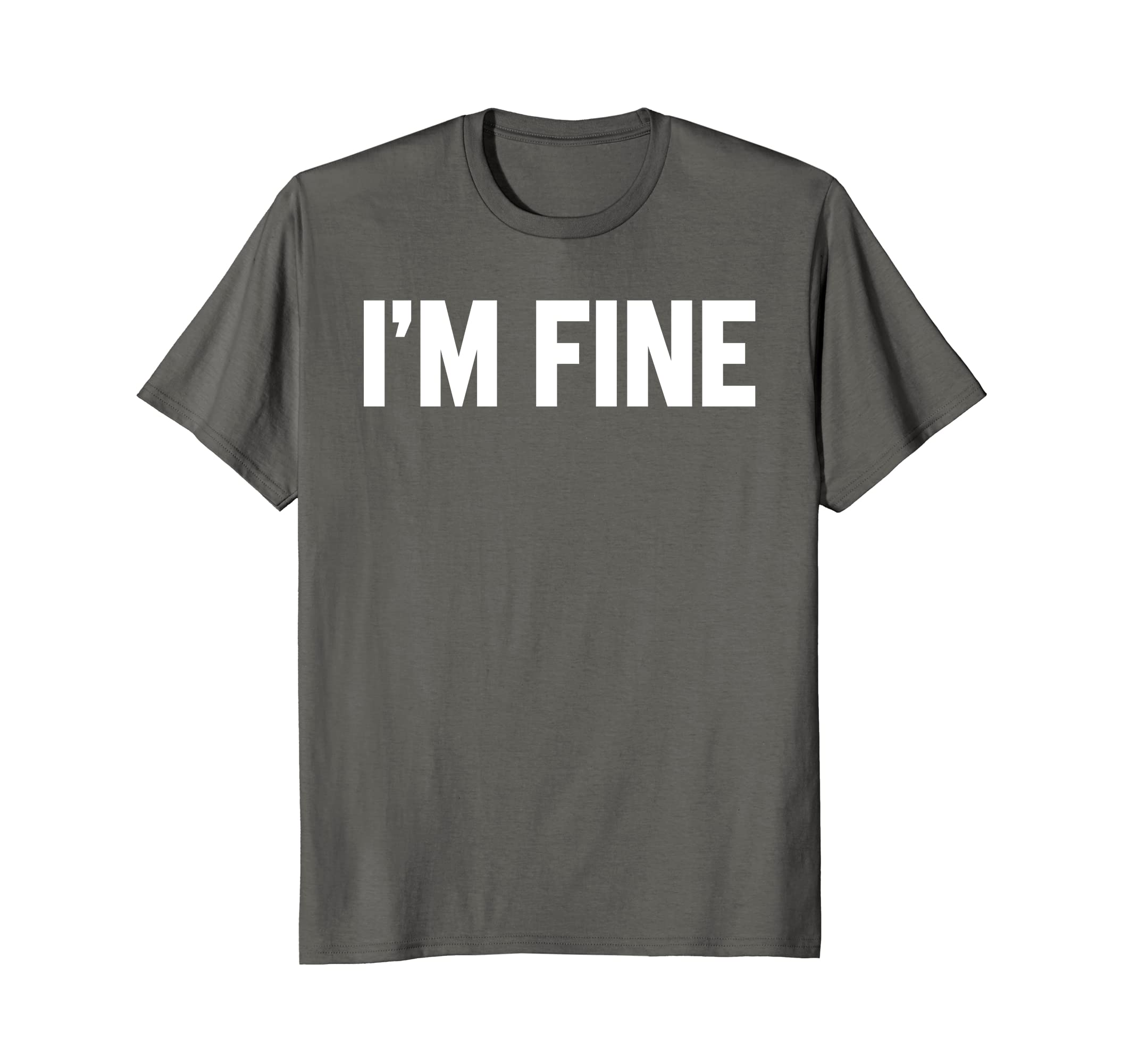 593858ec42bc5 Amazon.com  I m Fine T Shirts Funny Saying Sarcasm Quotes For Men Women   Clothing