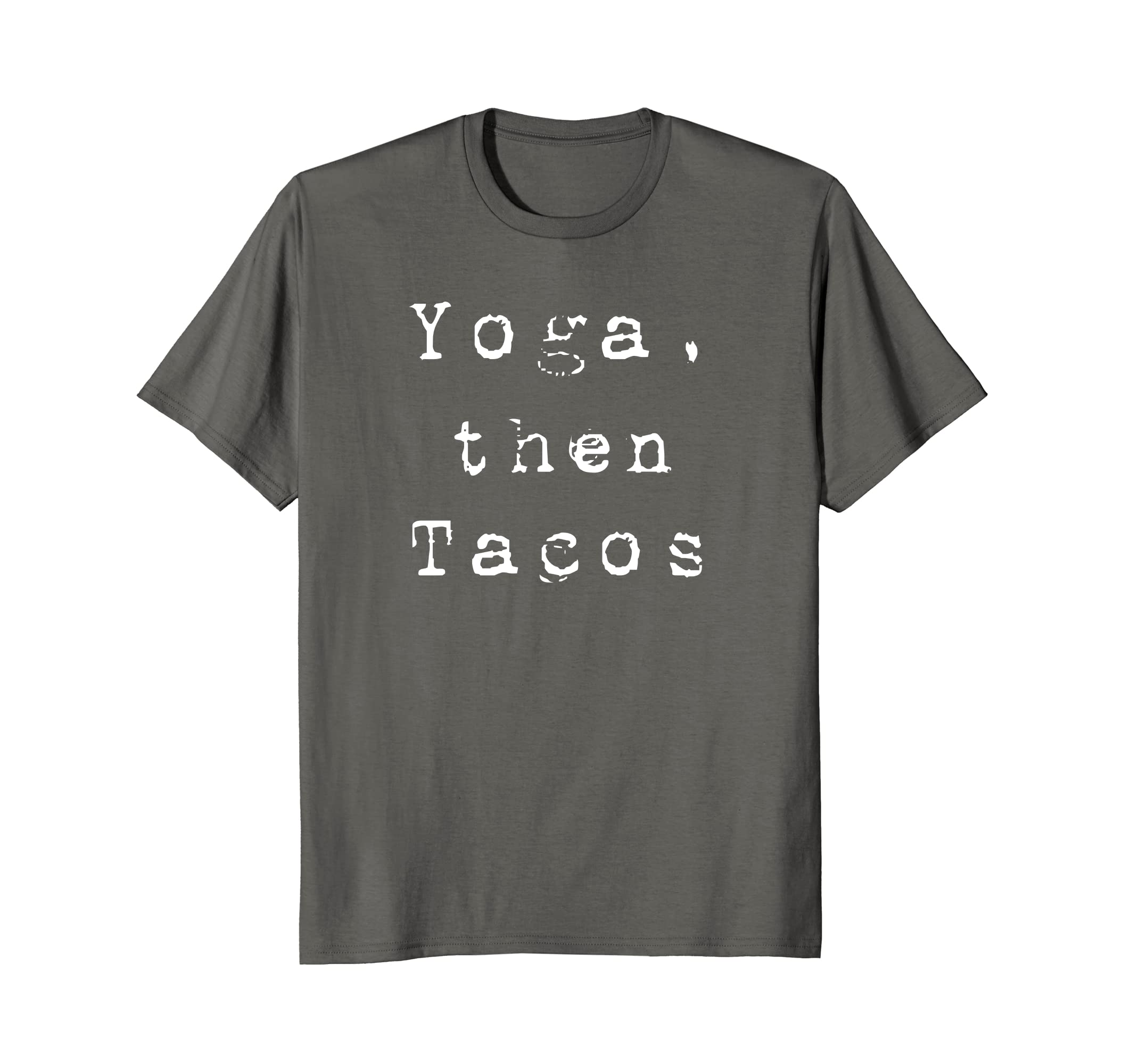 83bf07df Amazon.com: Yoga, then Tacos Tee for the taco loving yoga enthusiast:  Clothing