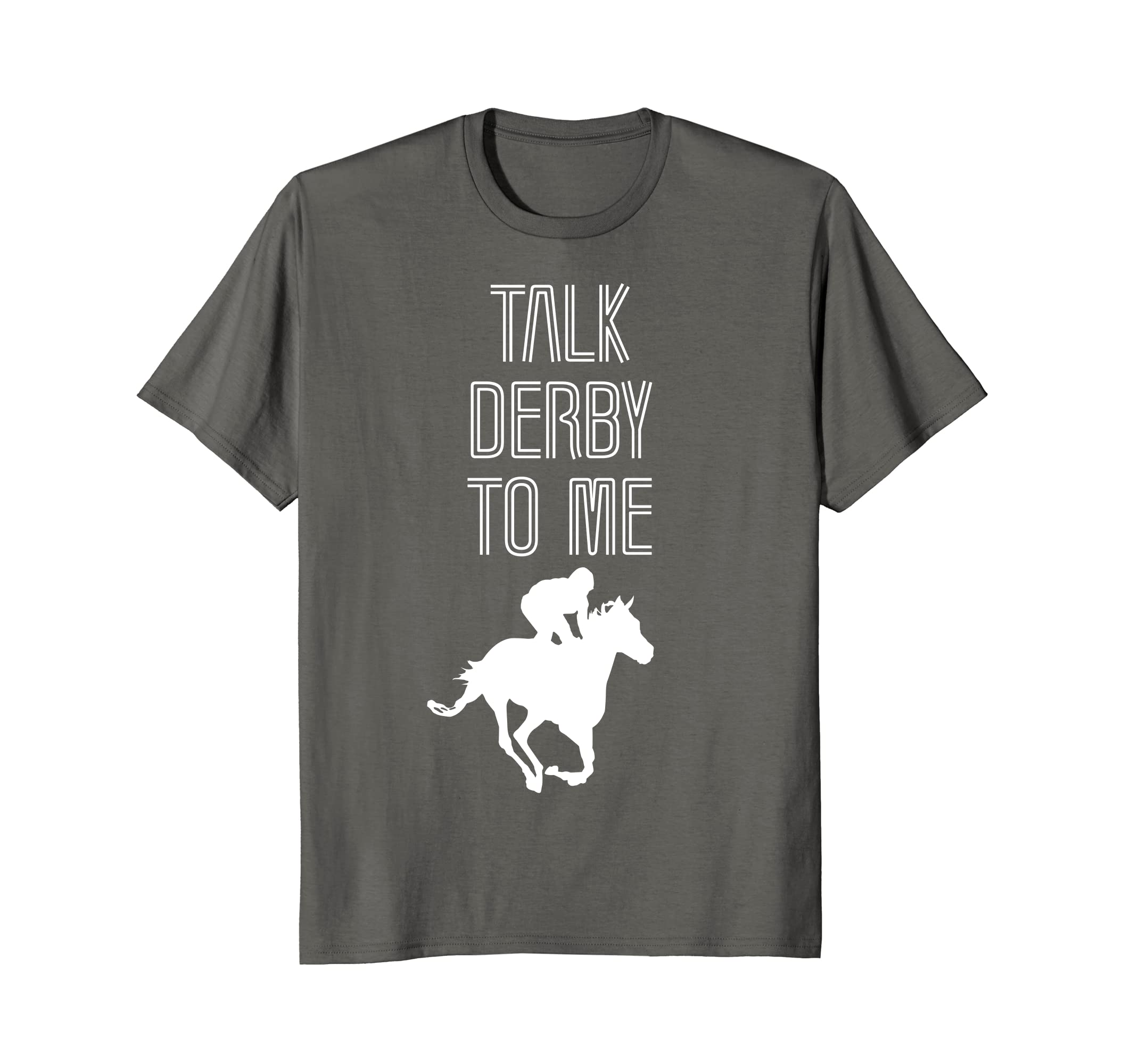 230fd23a3 Amazon.com: Talk Derby to Me Shirt - Funny Horse Racing Tee for Women:  Clothing