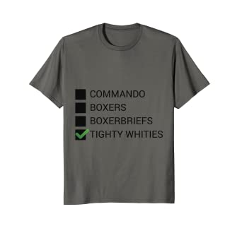 amazon com funny tighty whities shirt great as a gift clothing