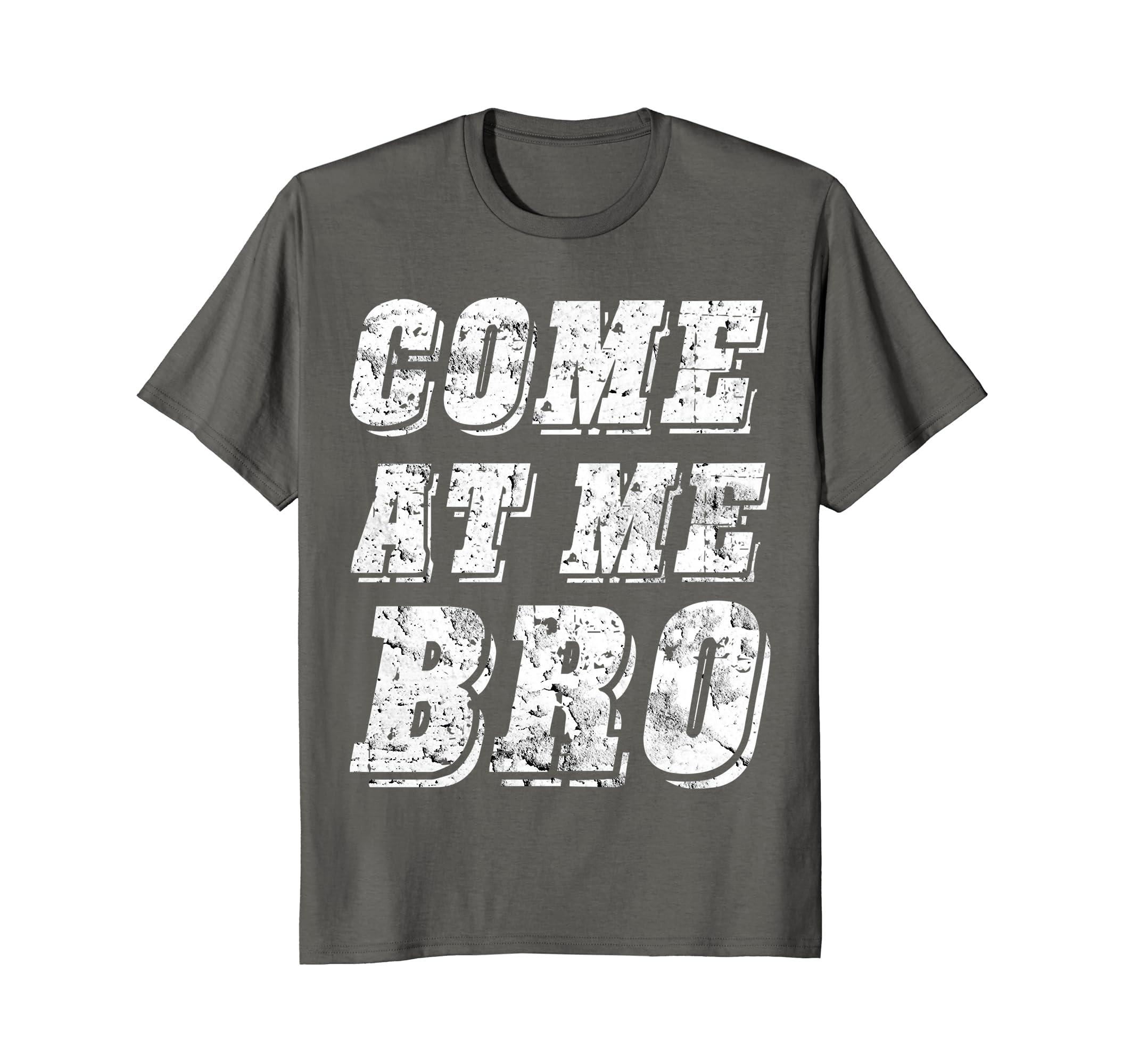 Cool Viral Videos: Come At Me Bro T-Shirt Cool Gift Idea Viral Meme Tee Shirt