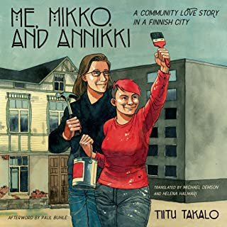 Me, Mikko, and Annikki: A Community Love Story in a Finnish City