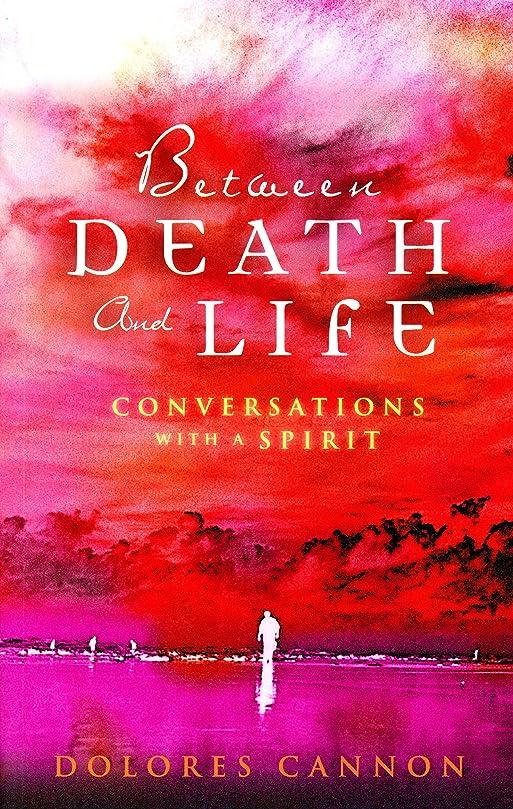 閉じる帽子仕方Between Death and Life – Conversations with a Spirit: An internationally acclaimed hypnotherapist's guide to past lives, guardian angels and the death experience (English Edition)