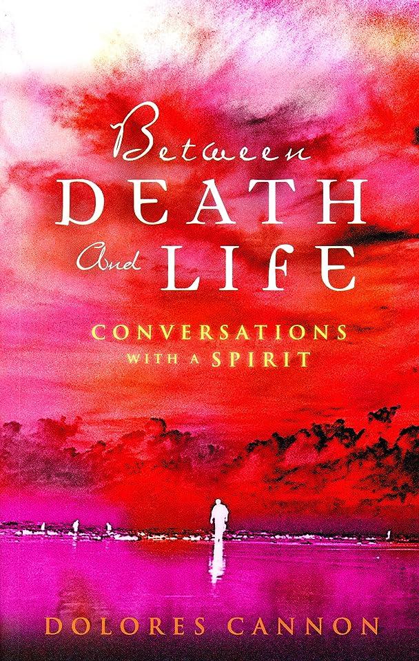 高い食事を調理するうなるBetween Death and Life – Conversations with a Spirit: An internationally acclaimed hypnotherapist's guide to past lives, guardian angels and the death experience (English Edition)