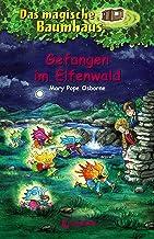 Das magische Baumhaus 41 - Gefangen im Elfenwald (German Edition)