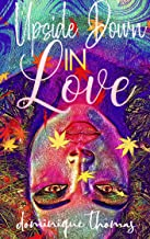 Upside Down In Love (love emotions Book 1)