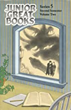 Junior Great Books: Series 5, First Semester: Volume Two (Echo and Narcissus; All Summer in a Day; Kaddo's Wall; The Fifty-First Dragon; Spit Nolan; Maurice's Room)