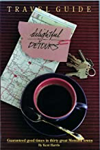 Delightful Detours Travel Guide: Guaranteed Good Times in Thirty Great Montana Towns