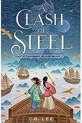 A Clash of Steel: A Treasure Island Remix (Remixed Classics Book 1) Kindle Edition