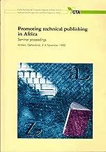 Promoting technical publishing in Africa: Seminar proceedings, Arnhem, Netherlands, 3-6 November 1992