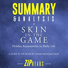 Summary & Analysis of Skin in the Game: Hidden Asymmetries in Daily Life: A Guide to the Book by Nassim Nicholas Taleb