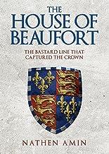 表紙: The House of Beaufort: The Bastard Line that Captured the Crown (English Edition)   Nathan Amin