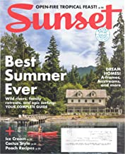 Sunset Magazine July August 2019 - Best Summer Ever - Wild Rivers - Family Retreats - Epic Surfing - Your Complete Guide - Ice Cream - Cactus Style - Peach Recipes - Dream Homes, A-Frames, Airstreams
