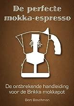 De perfecte mokka-espresso: De ontbrekende handleiding voor de Brikka mokkapot