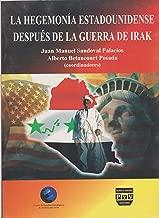 La hegemonia estadounidense despues de la guerra de Irak (Spanish Edition)