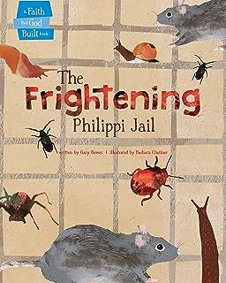 The Frightening Philippi Jail (A Faith that God Built Book)