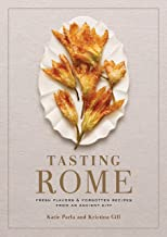 Tasting Rome: Fresh Flavors and Forgotten Recipes from an Ancient City: A Cookbook