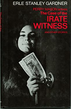 The Case of the Irate Witness (Perry Mason Series Book 85)