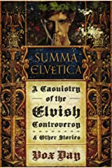 Summa Elvetica: A Casuistry of the Elvish Controversy (Arts of Dark and Light Book 0) Kindle Edition