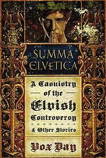 Summa Elvetica: A Casuistry of the Elvish Controversy (Arts of Dark and Light Book 0)