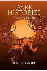 Dark Histories: Season Four Kindle Edition