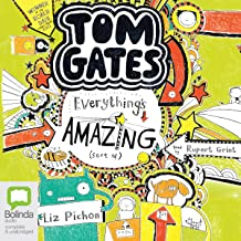 Everything's Amazing (Sort of): Tom Gates, Book 3