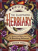 The Illustrated Herbiary: Guidance and Rituals from 36 Bewitching Botanicals (Wild Wisdom)
