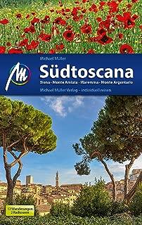 Südtoscana Reiseführer Michael Müller Verlag: Siena, Monte Amiata, Maremma, Monte Argentario (MM-Reiseführer) (German Edition)