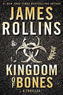 Kingdom of Bones: A Thriller (Sigma Force Novels Book 16)