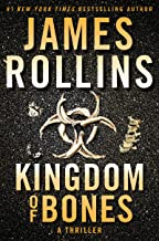 Kingdom of Bones: A Thriller (Sigma Force Novels Book 16)