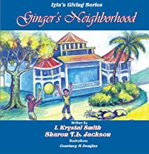 Ginger's Neighborhood: Iyla's Giving Book Series