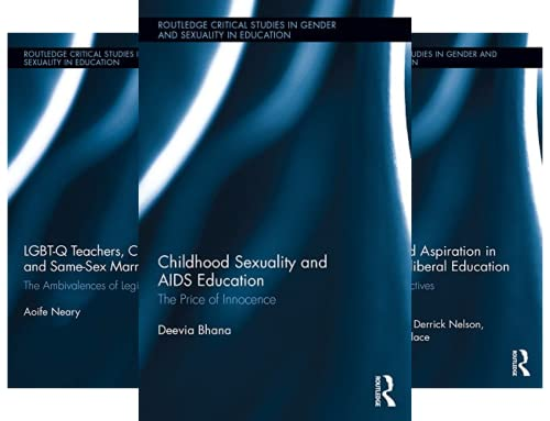 Routledge Critical Studies in Gender and Sexuality in Education (20 Book Series)