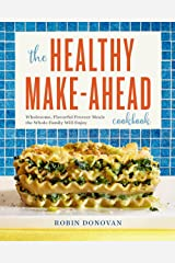The Healthy Make-Ahead Cookbook: Wholesome, Flavorful Freezer Meals the Whole Family Will Enjoy Kindle Edition