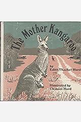 The Mother Kangaroo (Mother Animal Series) Library Binding