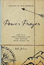Power Prayer: Keys to a World-Changing Life that Boot Camp Never Taught You