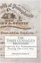 The Three Gunsallus Brothers: Fighting For Pennsylvania During The Civil War