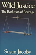 Wild Justice: The Evolution of Revenge