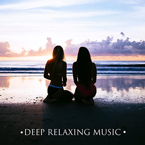 Deep Relaxing Music - New Age Sounds to Rest, Peaceful Music for