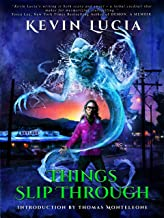 Things Slip Through (Clifton Heights Book 1)