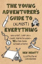 Young Adventurer's Guide to (Almost) Everything: Build a Fort, Camp Like a Champ, Poop in the Woods-45 Action-Packed Outdo...