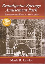 Brandywine Springs Amusement Park, Echoes of the Past, 1886-1923