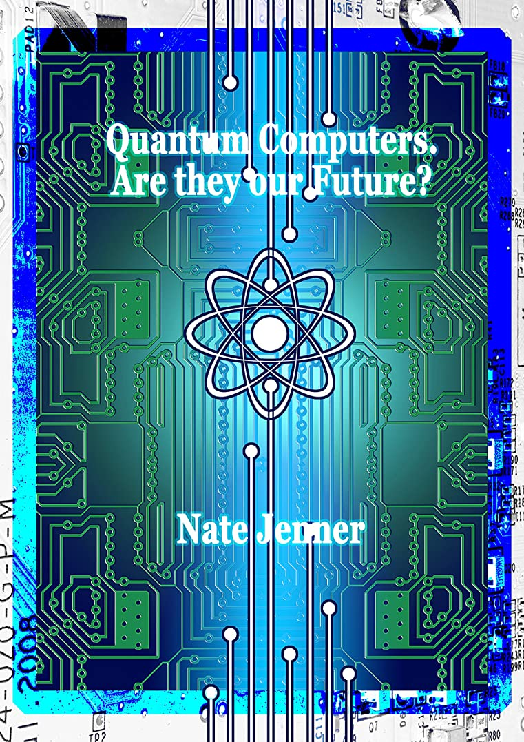 ベーシックとらえどころのない複製Quantum Computers.  Are they our Future? (English Edition)